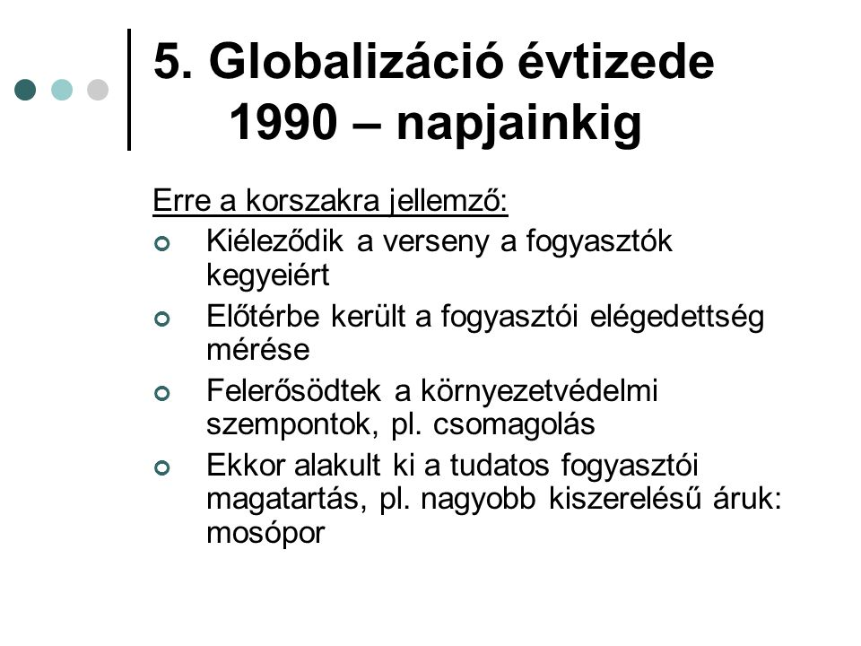 5. Globalizáció évtizede 1990 – napjainkig