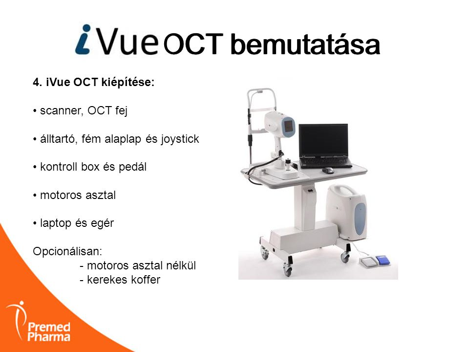 iVUE OCT bemutatása OCT bemutatása 4. iVue OCT kiépítése: