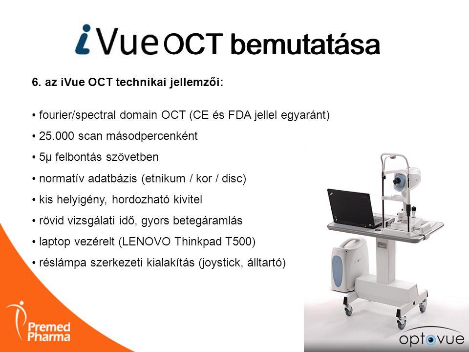 iVUE OCT bemutatása OCT bemutatása 6. az iVue OCT technikai jellemzői: