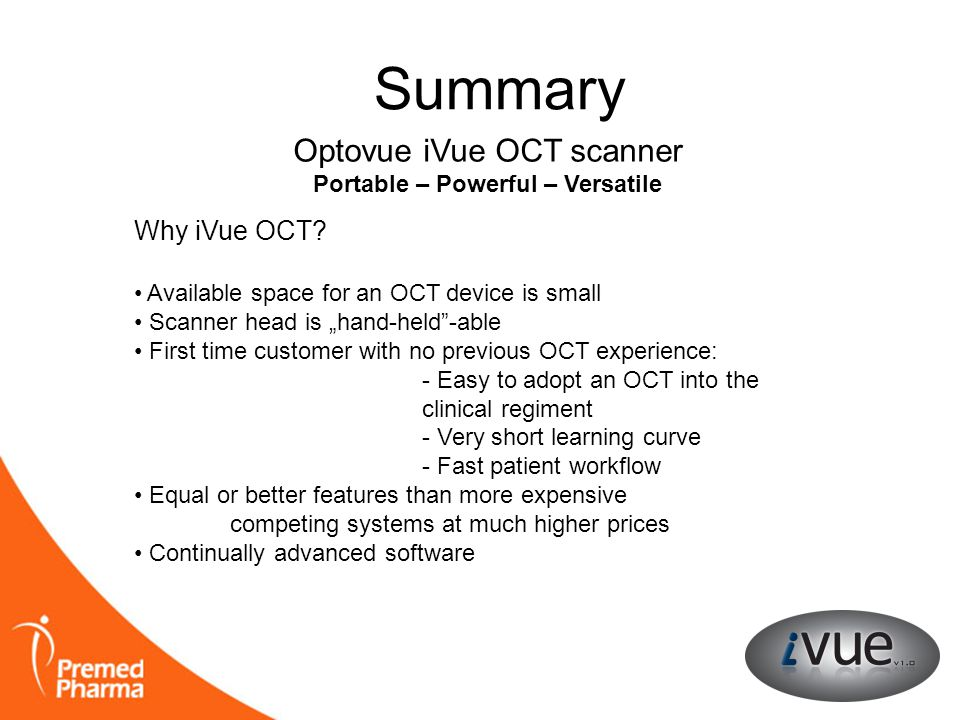 Summary Optovue iVue OCT scanner Why iVue OCT