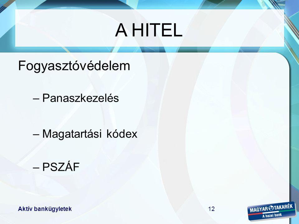 A HITEL Fogyasztóvédelem Panaszkezelés Magatartási kódex PSZÁF