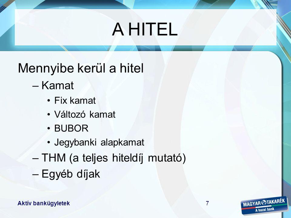 A HITEL Mennyibe kerül a hitel Kamat THM (a teljes hiteldíj mutató)