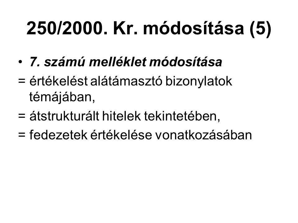 250/2000. Kr. módosítása (5) 7. számú melléklet módosítása