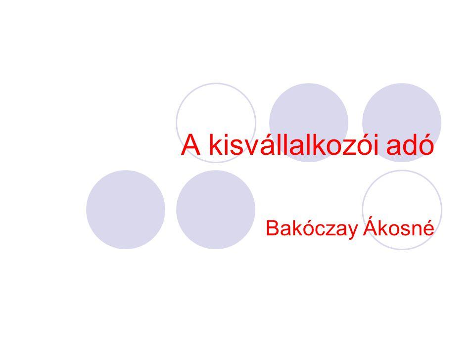 A kisvállalkozói adó Bakóczay Ákosné