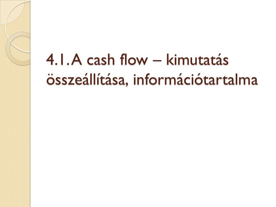 4.1. A cash flow – kimutatás összeállítása, információtartalma