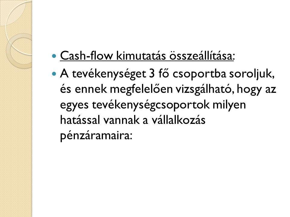 Cash-flow kimutatás összeállítása: