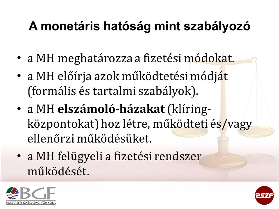 A monetáris hatóság mint szabályozó