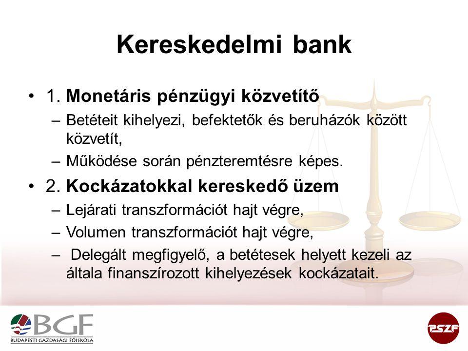 Kereskedelmi bank 1. Monetáris pénzügyi közvetítő