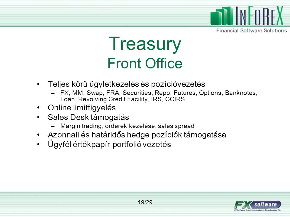 Treasury Front Office Teljes körű ügyletkezelés és pozícióvezetés
