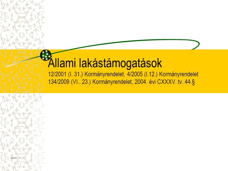 Állami lakástámogatások 12/2001 (I. 31. ) Kormányrendelet, 4/2005 (I
