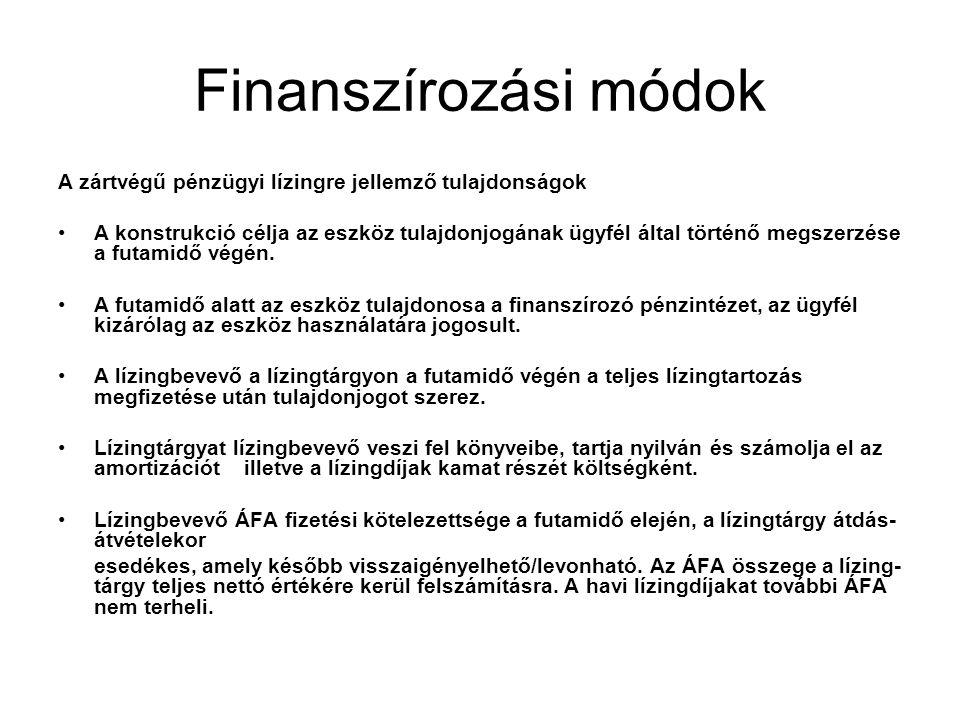 Finanszírozási módok A zártvégű pénzügyi lízingre jellemző tulajdonságok.