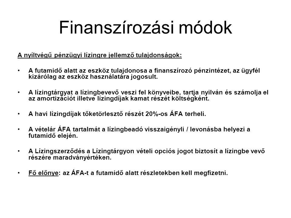 Finanszírozási módok A nyíltvégű pénzügyi lízingre jellemző tulajdonságok: