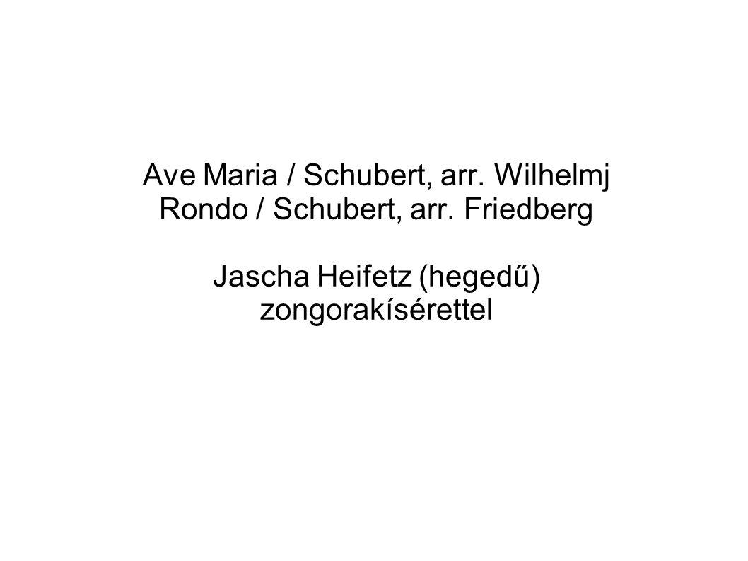 Ave Maria / Schubert, arr. Wilhelmj Rondo / Schubert, arr