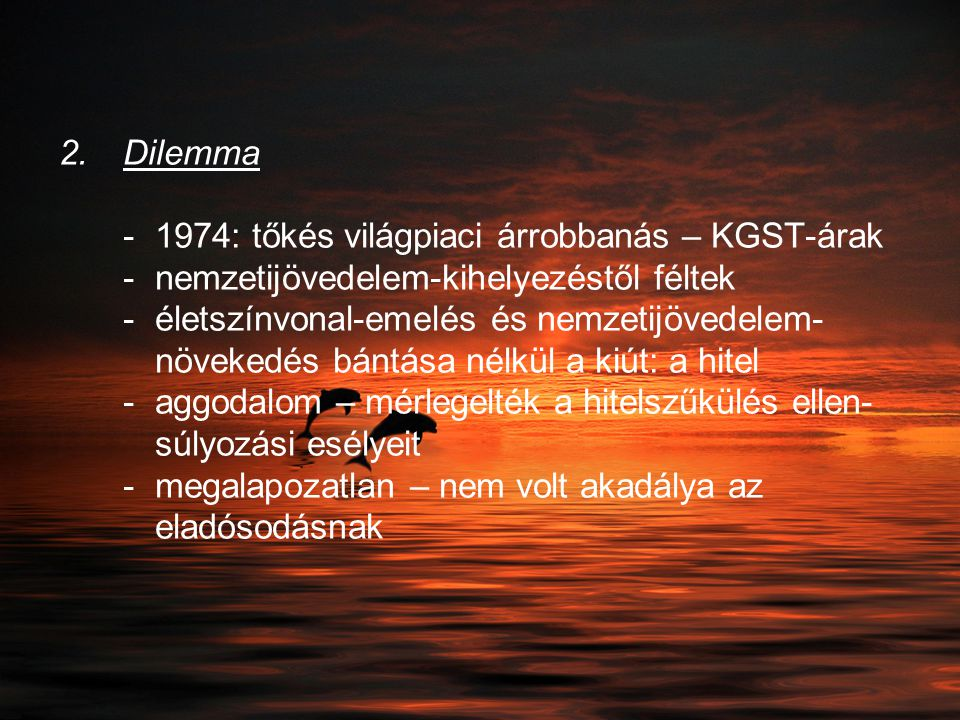 Dilemma -. 1974: tőkés világpiaci árrobbanás – KGST-árak -