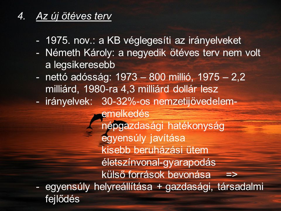 Az új ötéves terv -. 1975. nov. : a KB véglegesíti az irányelveket -