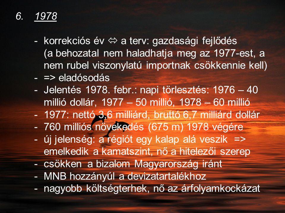 1978 -. korrekciós év  a terv: gazdasági fejlődés