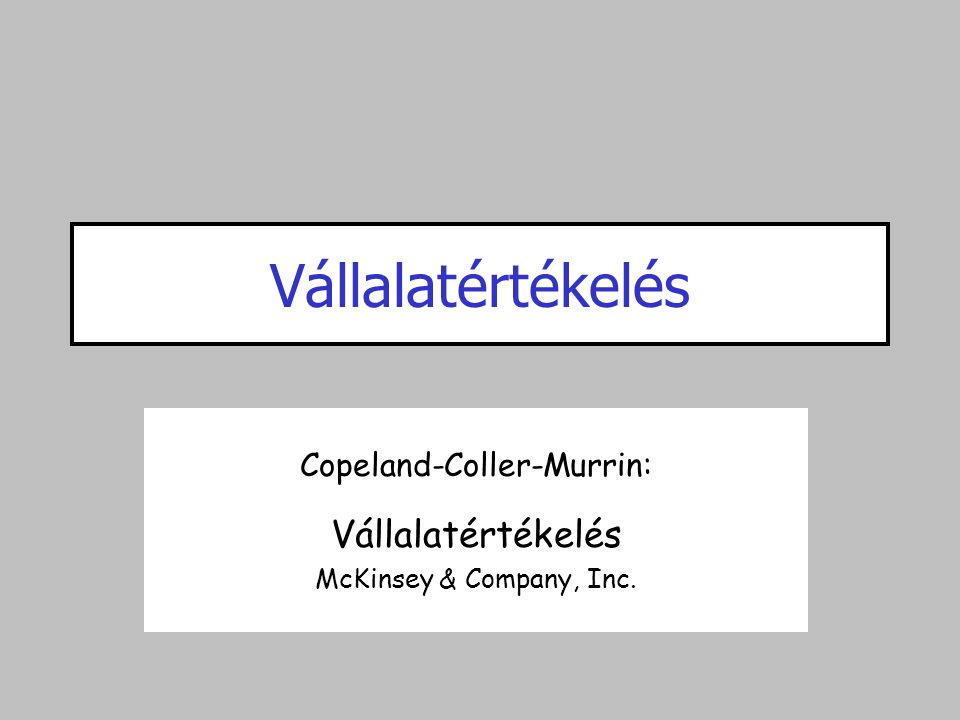 Copeland-Coller-Murrin: Vállalatértékelés McKinsey & Company, Inc.