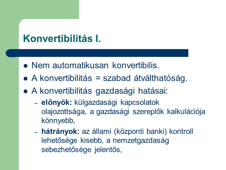 Konvertibilitás I. Nem automatikusan konvertibilis.