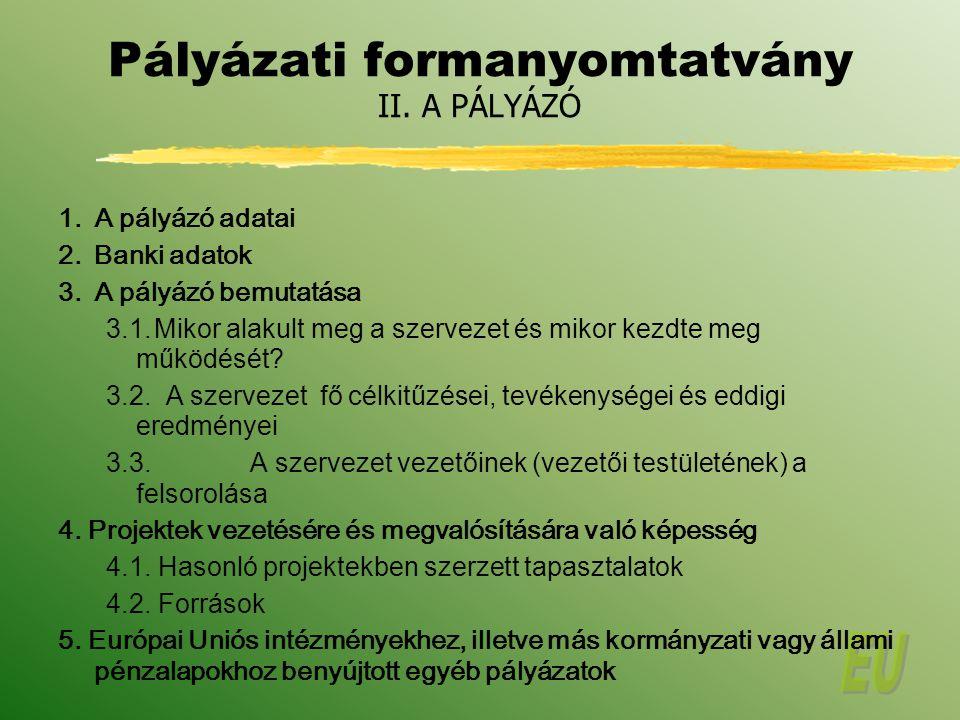 Pályázati formanyomtatvány II. A PÁLYÁZÓ