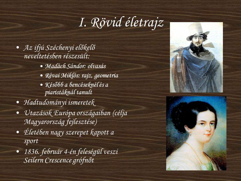 I. Rövid életrajz Az ifjú Széchenyi előkelő neveltetésben részesült: