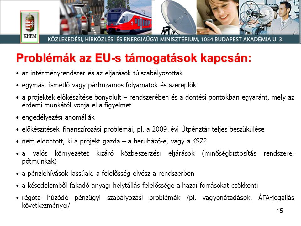 Problémák az EU-s támogatások kapcsán: