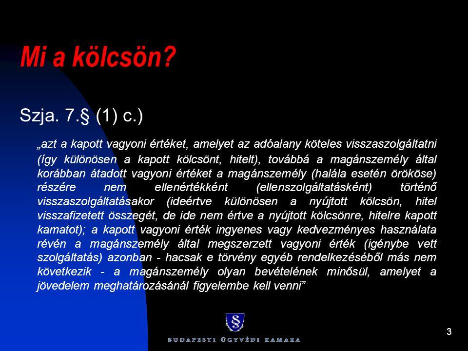 Mi a kölcsön Szja. 7.§ (1) c.)