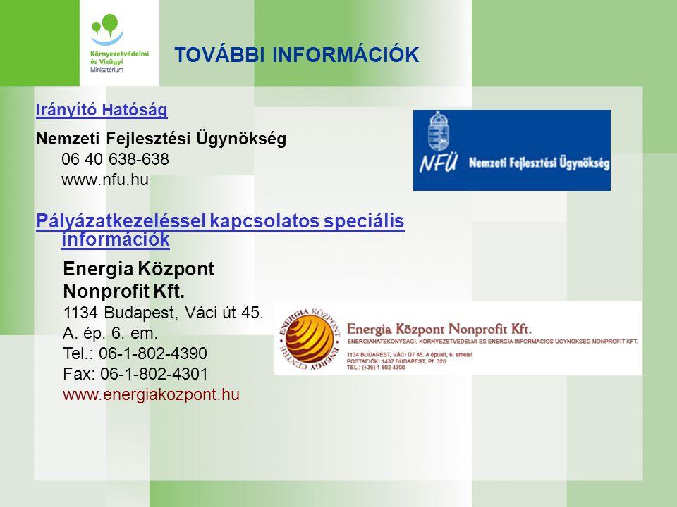 TOVÁBBI INFORMÁCIÓK Irányító Hatóság. Nemzeti Fejlesztési Ügynökség. 06 40 638-638. www.nfu.hu.