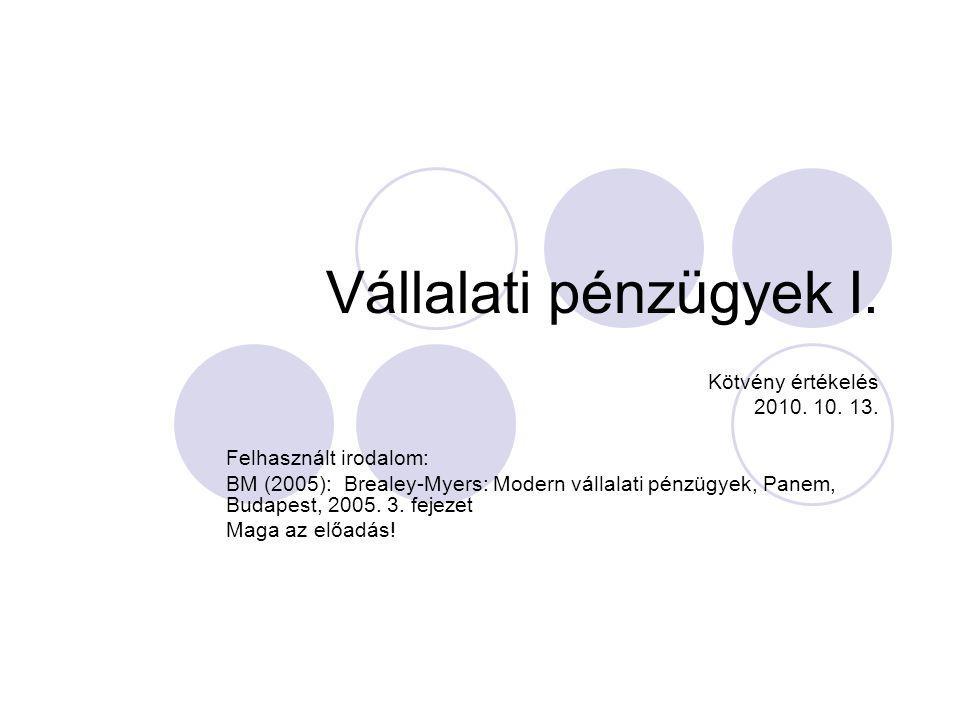 Vállalati pénzügyek I. Kötvény értékelés 2010. 10. 13.
