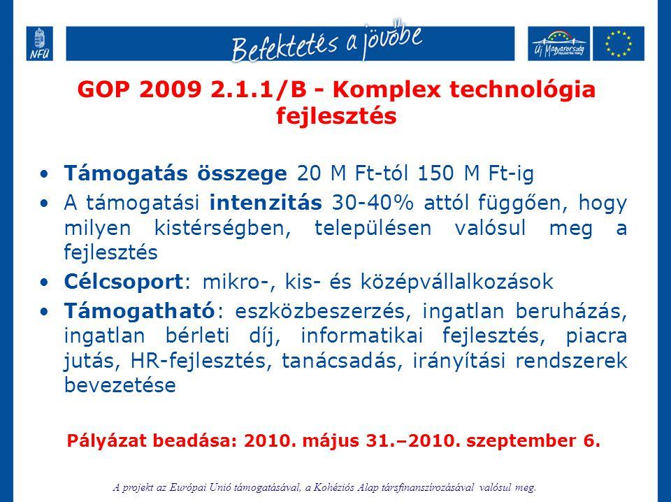 GOP 2009 2.1.1/B - Komplex technológia fejlesztés