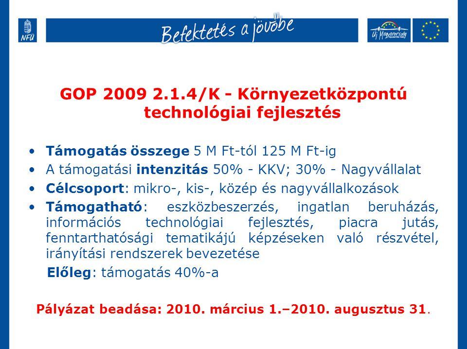 GOP 2009 2.1.4/K - Környezetközpontú technológiai fejlesztés