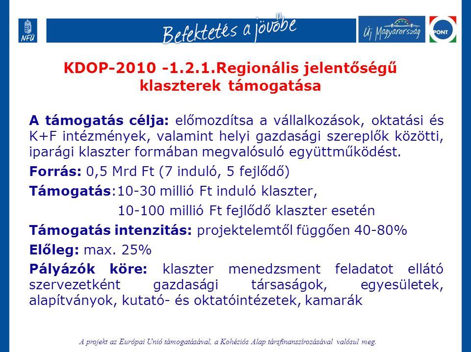 KDOP-2010 -1.2.1.Regionális jelentőségű klaszterek támogatása
