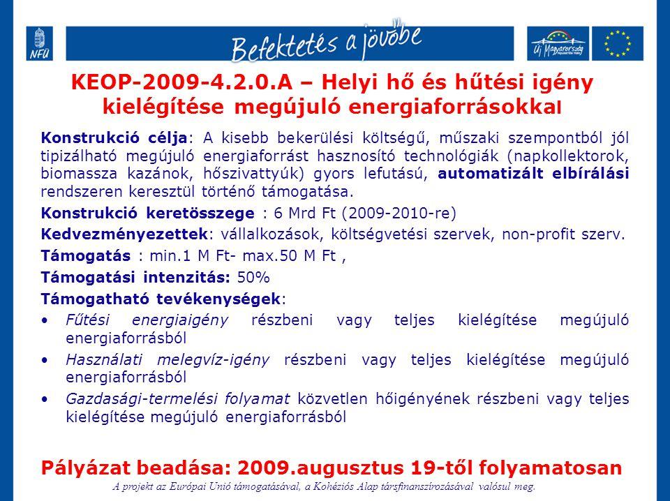 KEOP-2009-4.2.0.A – Helyi hő és hűtési igény kielégítése megújuló energiaforrásokkal