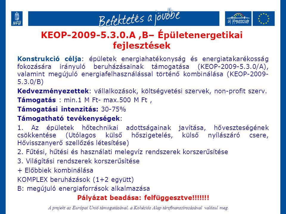 KEOP-2009-5.3.0.A ,B– Épületenergetikai fejlesztések
