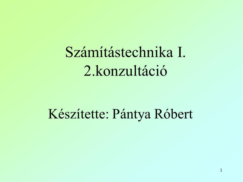 Számítástechnika I. 2.konzultáció