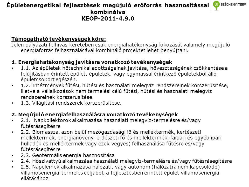 Épületenergetikai fejlesztések megújuló erőforrás hasznosítással kombinálva KEOP-2011-4.9.0