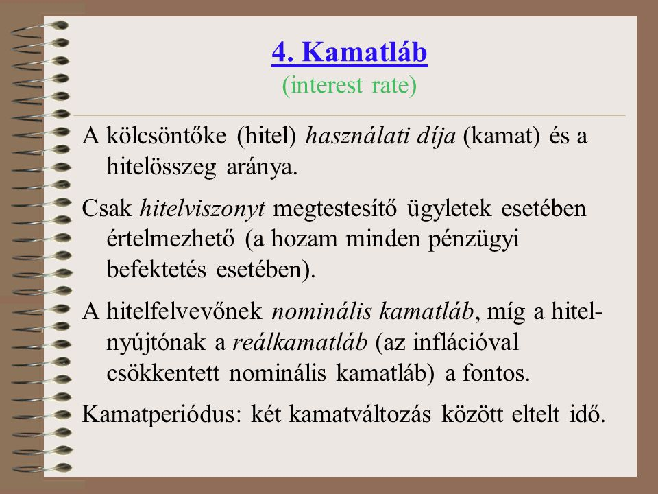 4. Kamatláb (interest rate)