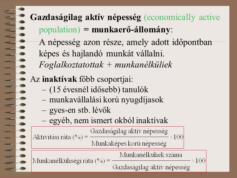 Gazdaságilag aktív népesség (economically active population) = munkaerő-állomány: