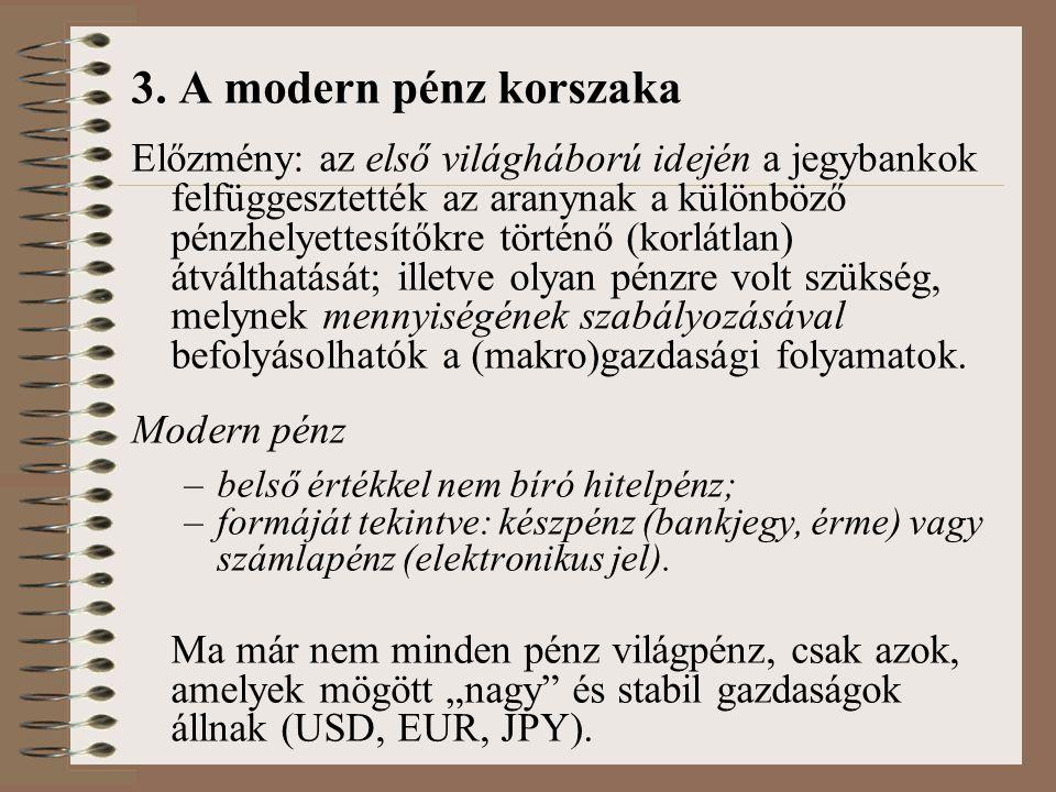 3. A modern pénz korszaka