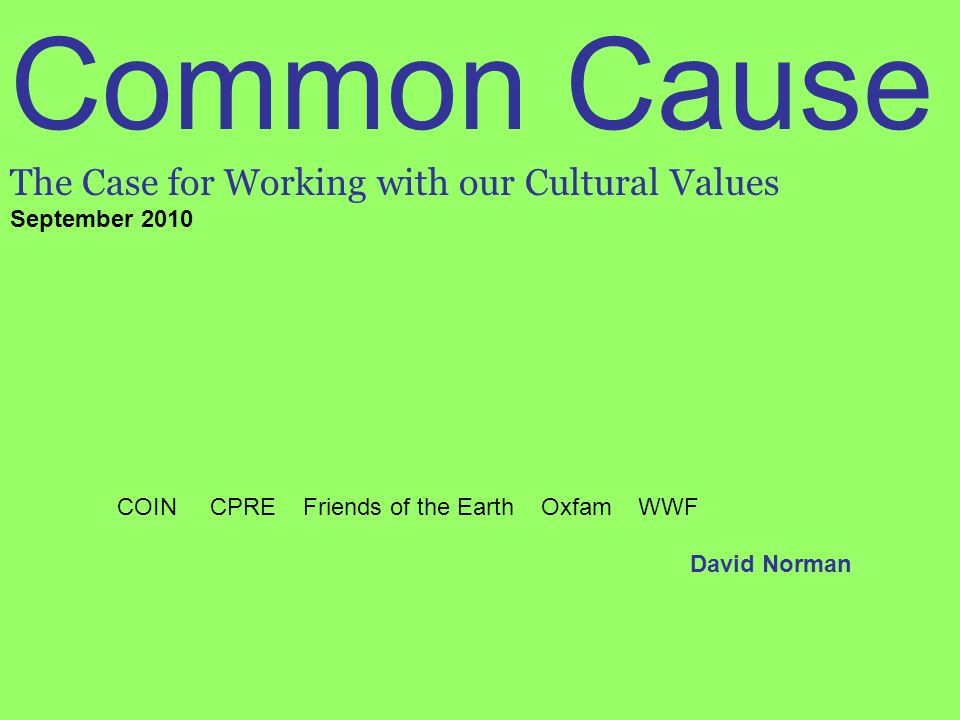 Common Cause The Case for Working with our Cultural Values