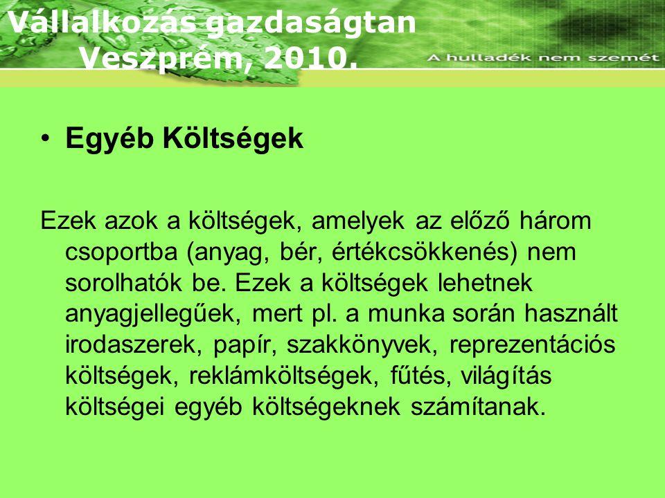 Nemük Szerint Vállalkozás gazdaságtan Veszprém, 2010. Egyéb Költségek