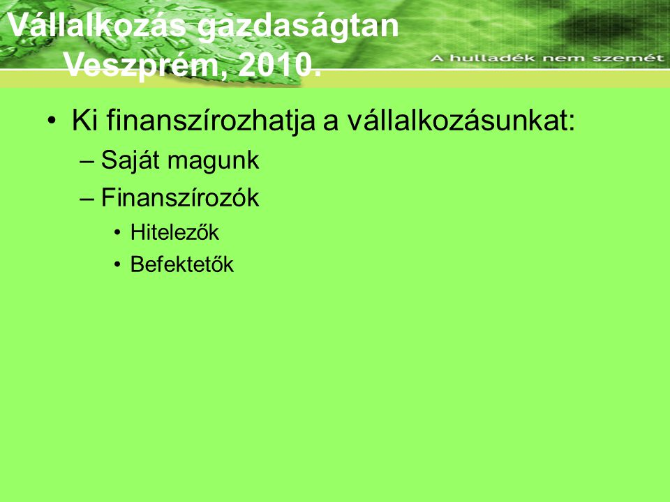Az ÜT célcsoportja Vállalkozás gazdaságtan Veszprém, 2010.