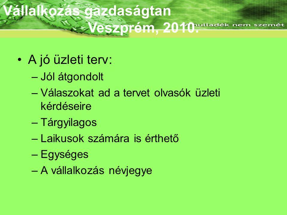 Az ÜT jellemzői Vállalkozás gazdaságtan Veszprém, 2010.