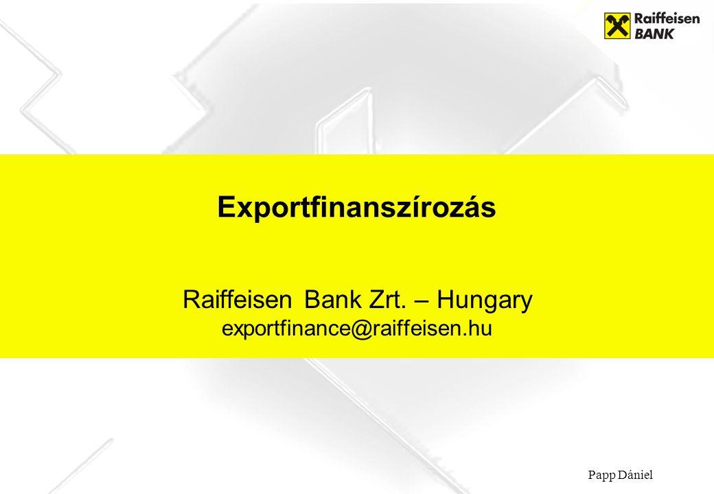 Raiffeisen Bank Zrt. – Hungary exportfinance@raiffeisen.hu