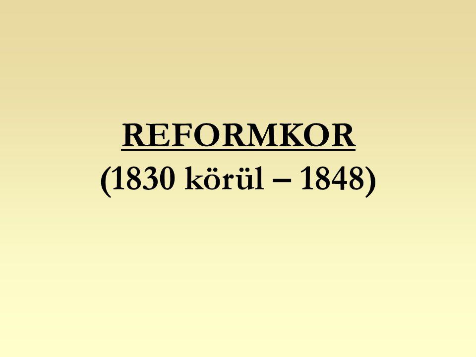 REFORMKOR (1830 körül – 1848)