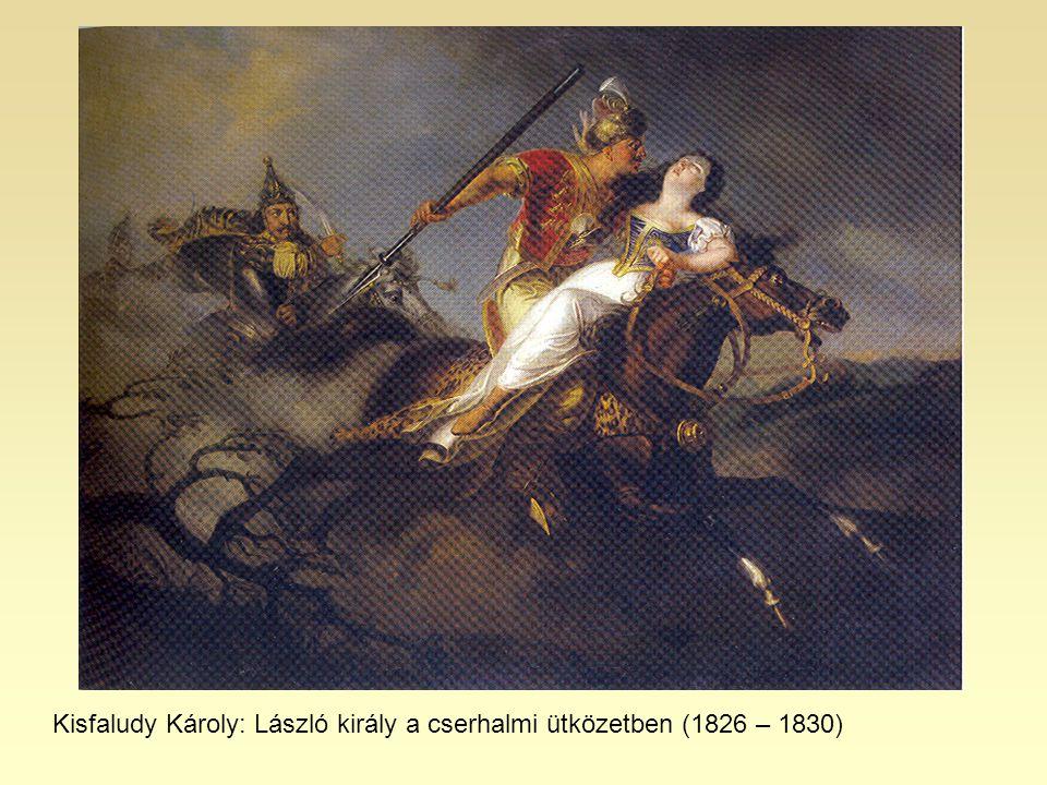 Kisfaludy Károly: László király a cserhalmi ütközetben (1826 – 1830)