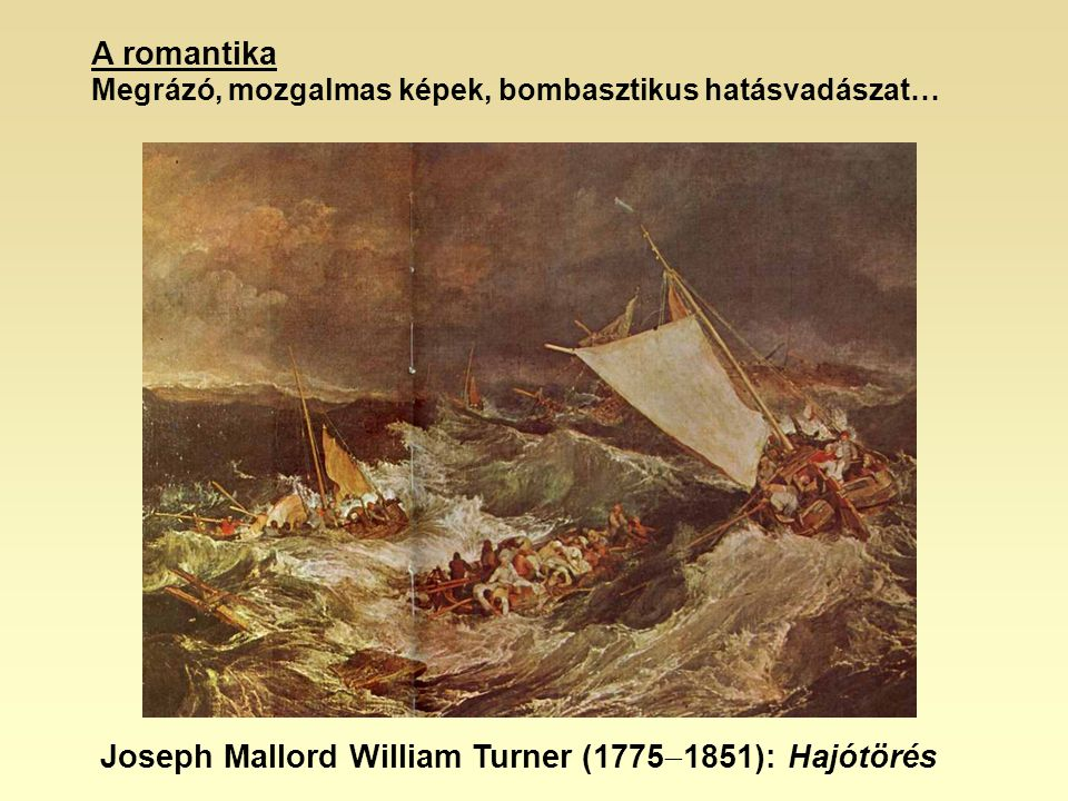 Joseph Mallord William Turner (17751851): Hajótörés