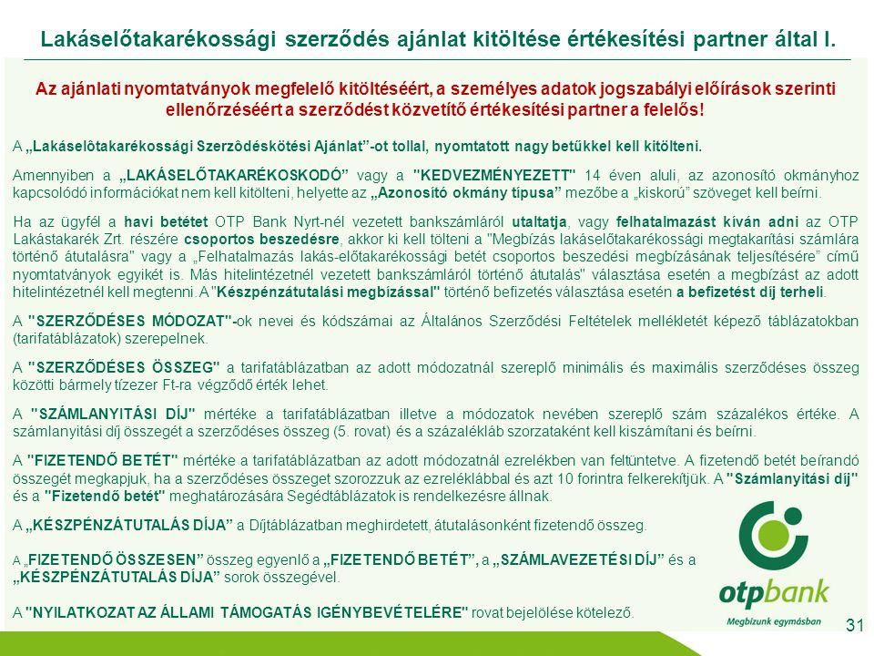Lakáselőtakarékossági szerződés ajánlat kitöltése értékesítési partner által I.