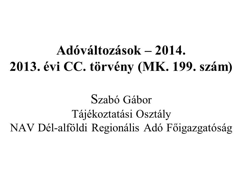 Adóváltozások – 2014. 2013. évi CC. törvény (MK. 199