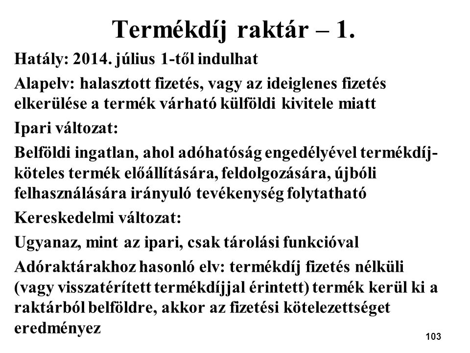 Termékdíj raktár – 1. Hatály: 2014. július 1-től indulhat
