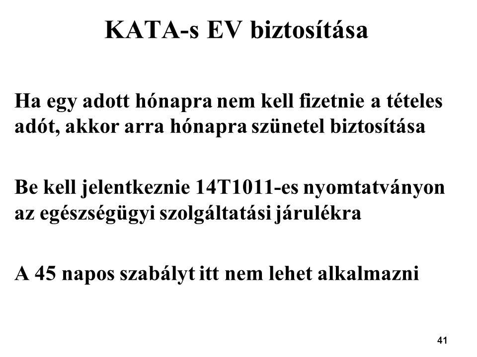 KATA-s EV biztosítása Ha egy adott hónapra nem kell fizetnie a tételes adót, akkor arra hónapra szünetel biztosítása.